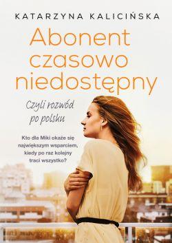 Okładka książki - Abonent czasowo niedostępny, czyli rozwód po polsku