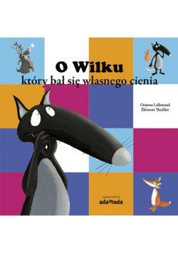 Okładka książki - O Wilku, który bał się własnego cienia