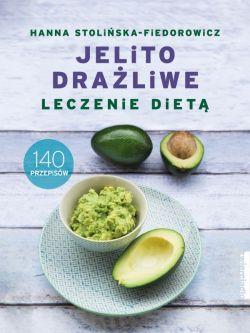 Okładka książki - Jelito drażliwe. Leczenie dietą. 140 przepisów