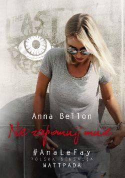 Recenzja Nie Zapomnij Mnie Anna Bellon Granicepl