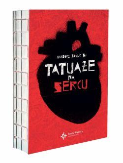 Okładka książki - Tatuaże na sercu. Potęga bezgranicznego miłosierdzia