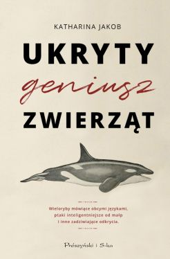 Okładka książki - Ukryty geniusz zwierząt