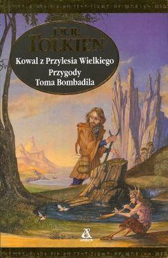 Okładka książki - Kowal z Przylesia Wielkiego. Przygody Toma Bombadila