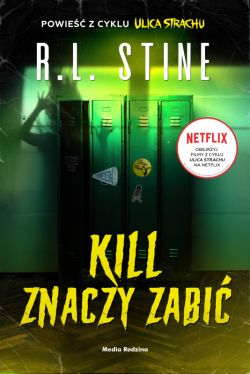 Okładka książki - Ulica Strachu. Kill znaczy zabić