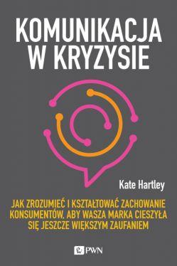 Okładka książki - Komunikacja w kryzysie. Jak zrozumieć i kształtować zachowanie konsumentów, aby wasza marka cieszyła się jeszcze większym zaufaniem