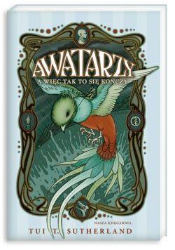 Okładka książki - Awatarzy. A więc tak to się kończy