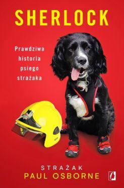 Okładka książki - Sherlock. Prawdziwa historia psiego strażaka