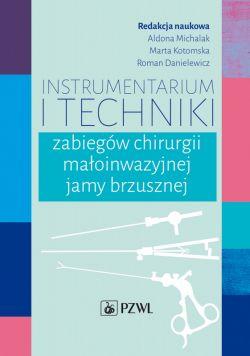 Okładka książki - Instrumentarium i techniki zabiegówchirurgii małoinwazyjnej jamy brzusznej