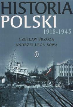 Okładka książki - Historia Polski 1918 - 1945