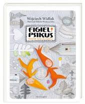 Okładka książki - Figiel i Psikus. Burzliwe życie chochlików