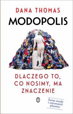 Okładka książki - Modopolis. Dlaczego to, co nosimy, ma znaczenie