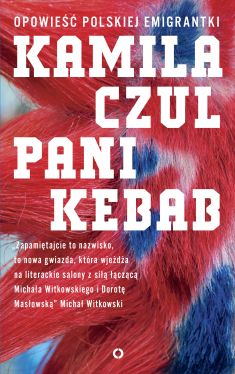 Okładka książki - Pani Kebab. Opowieść polskiej emigrantki