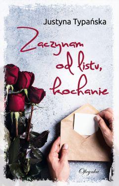Okładka książki - Zaczynam od listu, kochanie