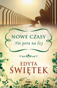 Okładka książki - Nowe czasy. Nie pora na łzy
