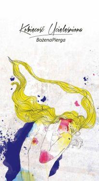 Okładka książki - Kobiecość ucieleśniona