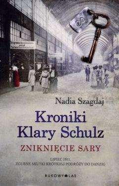 Okładka książki - Kroniki Klary Schulz. Zniknięcie Sary