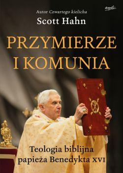 Okładka książki - Przymierze i komunia. Teologia biblijna papieża Benedykta XVI