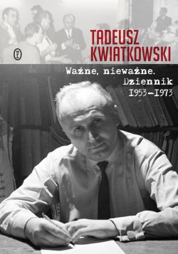 Okładka książki - Ważne, nieważne. Dziennik 1953-1973