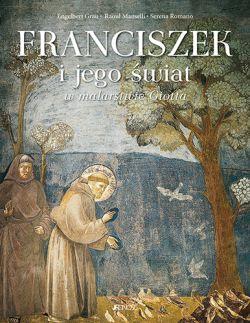 Okładka książki - Franciszek i jego świat w malarstwie Giotta
