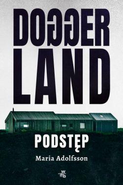 Okładka książki - Doggerland. Podstęp. Tom 1