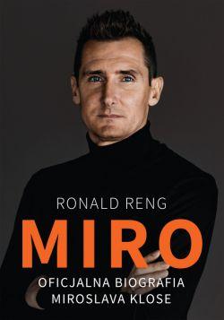 Okładka książki - Miro. Oficjalna biografia Miroslava Klose
