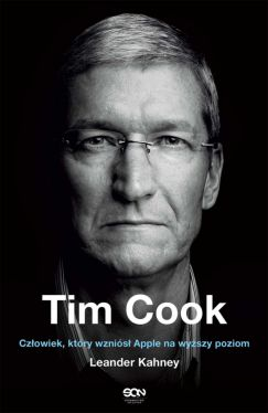 Okładka książki - Tim Cook. Człowiek, który wzniósł Apple na wyższy poziom