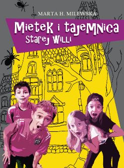 Okładka książki - Mietek i tajemnica starej willi