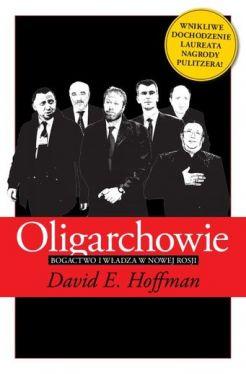 Okładka książki - Oligarchowie. Bogactwo i władza w nowej Rosji