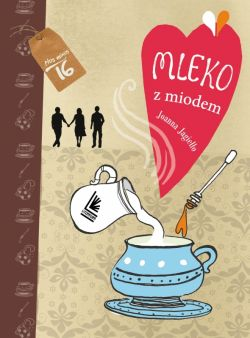 Okładka książki - Mleko z miodem