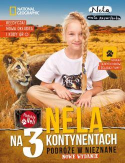Okładka książki - Nela na 3 kontynentach. Podróże w nieznane. Wydanie II z nową okładką, uzupełnione o kody QR