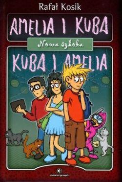 Okładka książki - Amelia i Kuba/ Kuba i Amelia. Nowa szkoła