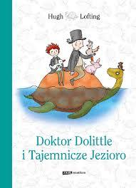 Okładka książki - Doktor Dolittle i Tajemnicze  Jezioro