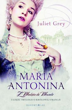 Okładka książki - Maria Antonina. Z Wiednia do Wersalu