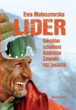 Okładka książki - Lider. Górskim szlakiem Andrzeja Zawady raz jeszcze