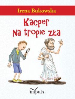 Okładka książki - Kacper na tropie zła