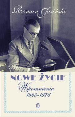 Okładka książki - Nowe życie. Wspomnienia 1945-1976