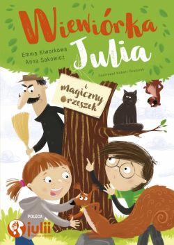 Okładka książki - Wiewiórka Julia i magiczny orzeszek