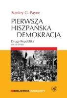 Okładka książki - Pierwsza hiszpańska demokracja. Druga Republika (1931-1936)