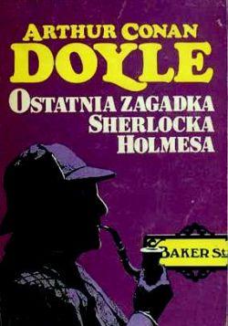 Okładka książki - Ostatnia zagadka Sherlocka Holmesa