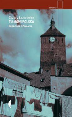 Okładka książki - Tu mówi Polska. Reportaże z Pomorza