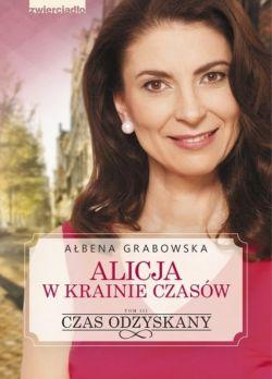 Okładka książki - Alicja w krainie czasów. Czas odzyskany - tom III