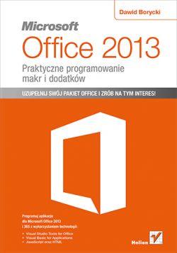 Okładka książki -  Microsoft Office 2013. Praktyczne programowanie makr i dodatków
