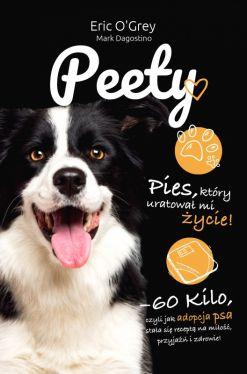 Okładka książki - Peety. Pies, który uratował mi życie