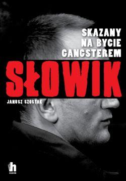 Okładka książki - Słowik. Skazany na bycie gangsterem