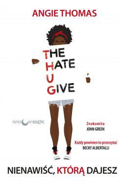 Okładka książki - Nienawiść, którą dajesz