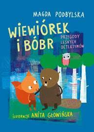Okładka książki - Wiewiórek i Bóbr. Przygody leśnych detektywów