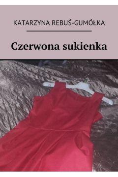 Czerwona sukienka (6035882) Katarzyna Rebuś Gumółka