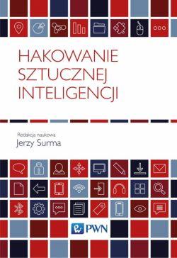 Okładka książki - Hakowanie sztucznej inteligencji