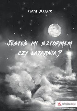 Okładka książki - Jesteś mi sztormem czy latarnią?