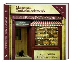 Okładka książki - Cukiernia Pod Amorem 3 Hryciowie. Audiobook